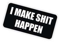 I Make $hit Happen Hard Hat Sticker | Decal | Label Tool