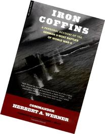 Iron Coffins: A Personal Account Of The German U-boat