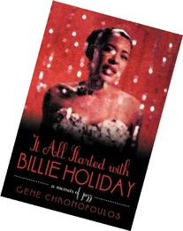 It All Started with Billie Holiday: A Memoir of Jazz
