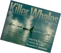 Killer Whales: The Natural History and Genealogy of Orcinus
