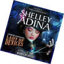 Lady of Devices: A Steampunk Adventure Novel: Magnificent
