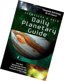 Llewellyn's 2014 Daily Planetary Guide: Complete Astrology