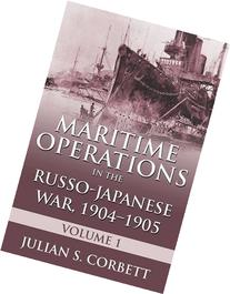 Maritime Operations in the Russo-Japanese War, 1904?1905: