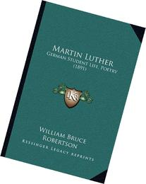 Martin Luther: German Student Life, Poetry