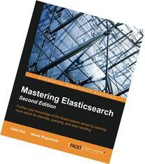 Mastering Elasticsearch, Second Edition