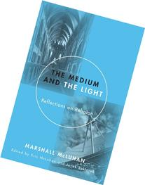 Medium and the Light: Reflections on Religion