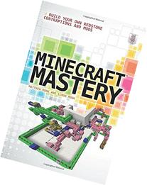 Minecraft Mastery: Build Your Own Redstone Contraptions and