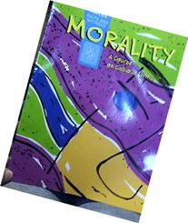 Morality: A Course on Catholic Living