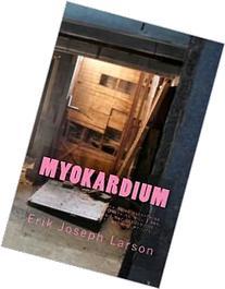 Myokardium: By Erik Larson