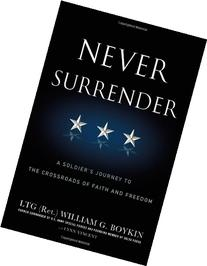 Never Surrender: A Soldier's Journey to the Crossroads of