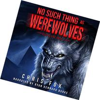 No Such Thing As Werewolves