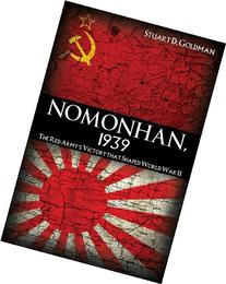 Nomonhan, 1939: The Red Army's Victory That Shaped World War