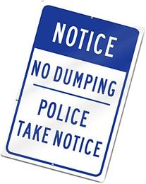 """Notice No Dumping Police Road Sign 12"""" wide x 18"""" tall Heavy"""
