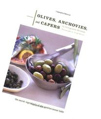 Olives, Anchovies, and Capers: The Secret Ingredients of the