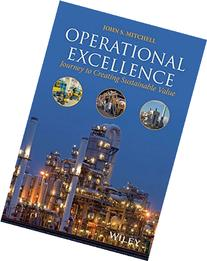 Operational Excellence: Journey to Creating Sustainable