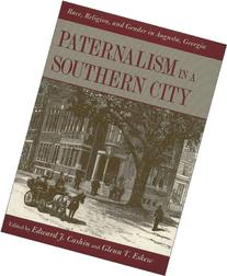 Paternalism in a Southern City: Race, Religion, and Gender