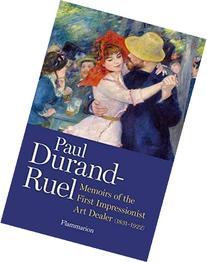 Paul Durand-Ruel: Memoir of an Impressionist Art Dealer