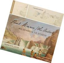 Paul Kane, the Artist Wilderness to Studio