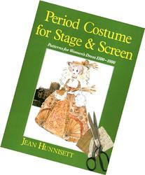 Period Costume for Stage & Screen: Patterns for Women's