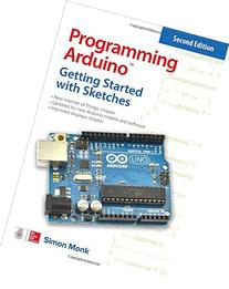 Programming Arduino: Getting Started with Sketches, Second