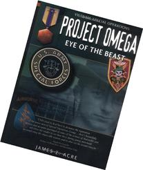 Project Omega: Eye of the Beast