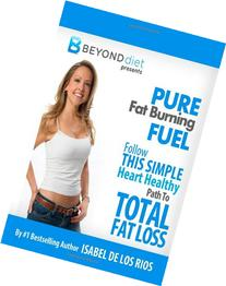 Pure Fat Burning Fuel: Follow This Simple, Heart Healthy