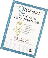 Qigong, El Secreto De La Juventud / Qigong, the Secret of