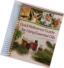 Quick Reference Guide for Essential Oils 2013