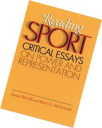 Reading Sport: Critical Essays on Power and Representation