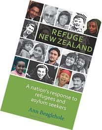 Refuge New Zealand: A Nation's Response to Refugees and