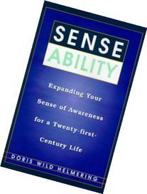 Sense Ability: Expanding Your Sense of Awareness for a