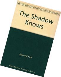 Shadow Knows