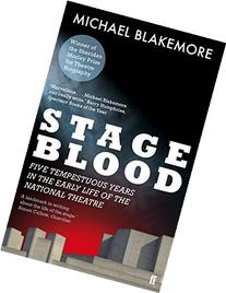 Stage Blood: Five Tempestuous Years in the Early Life of the