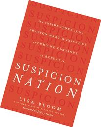 Suspicion Nation: The Inside Story of the Trayvon Martin