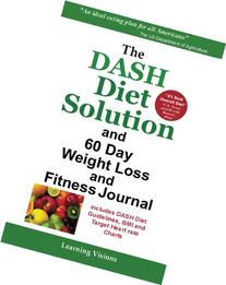THE DASH DIET SOLUTION and 60 Day Weight Loss and Fitness