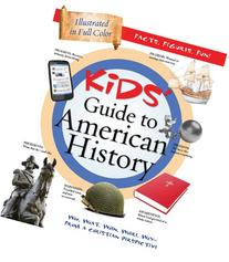 THE KIDS' GUIDE TO AMERICAN HISTORY