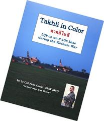 Takhli in Color: Life on an F-105 Base During the Vietnam