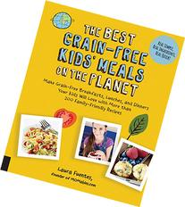 The Best Grain-Free Kids' Meals on the Planet: Make Grain-