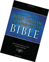 The Billy Graham Training Center Bible: Time-Tested Answers