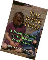 The Book Thief :  A Reader's Guide to the Markus Zusak Novel