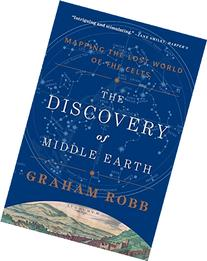 The Discovery of Middle Earth: Mapping the Lost World of the