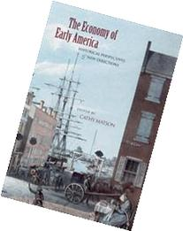The Economy of Early America: Historical Perspective & New