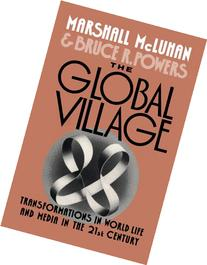 The Global Village: Transformations in World Life and Media