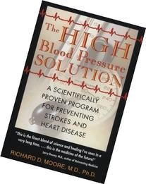 The High Blood Pressure Solution by Moore, Richard D..   2ND