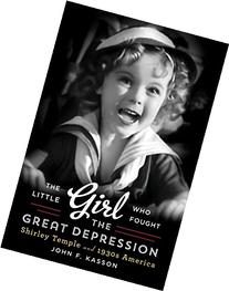 The Little Girl Who Fought the Great Depression: Shirley