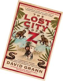 The Lost City of Z: A Legendary British Explorer's Deadly