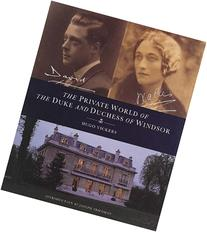 The Private World of the Duke and Duchess of Windsor