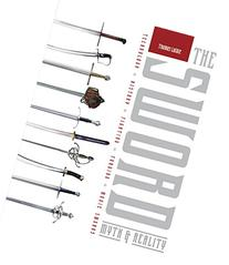 The Sword: Myth & Reality: Technology, History, Fighting,