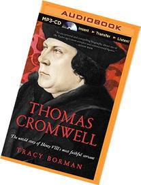 Thomas Cromwell: The Untold Story of Henry VIII's Most