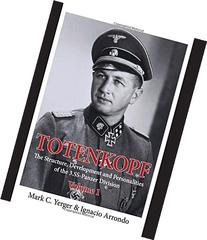 Totenkopf: The Structure, Development and Personalities of